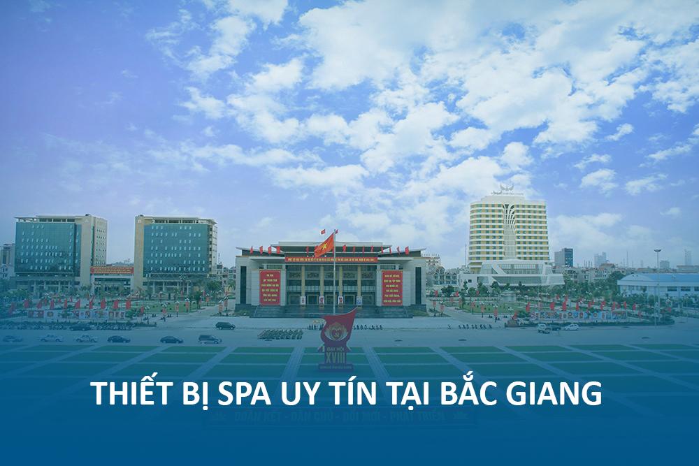 Bán thiết bị spa uy tín tại Bắc Giang