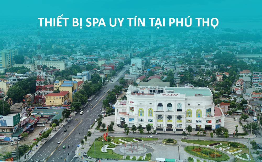 Thiết bị Spa uy tín tại Phú Thọ